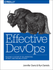 Effective Devops: Building a Culture of Collaboration, Affinity, and Tooling at Scale Cover Image
