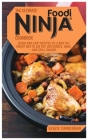 The Ultimate Ninja Foodi Cookbook: Quick and Easy Recipes to Learn The Smart Way To Air Fry, Dehydrate, Bake, And Grill Indoor Cover Image