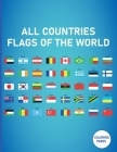 all Countries Flags of the World: all Countries with Name, Flags from A to Z, Coloring Book, a Great Geography Gift for Kids and Adults, Flags Around Cover Image
