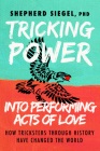 Tricking Power Into Performing Acts of Love: How Tricksters Through History Have Changed the World Cover Image