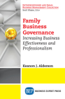 Family Business Governance: Increasing Business Effectiveness and Professionalism Cover Image