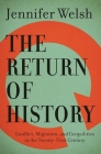 The Return of History: Conflict, Migration, and Geopolitics in the Twenty-First Century (CBC Massey Lectures #2016) Cover Image
