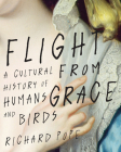 Flight from Grace: A Cultural History of Humans and Birds Cover Image