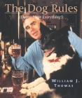The Dog Rules: (Damn Near Everything) Cover Image