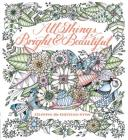 All Things Bright & Beautiful: Coloring the Christian Hymn Cover Image