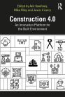 Construction 4.0: An Innovation Platform for the Built Environment Cover Image