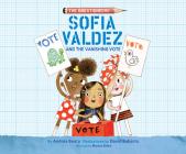 Sofia Valdez and the Vanishing Vote Cover Image