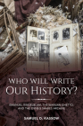 Who Will Write Our History?: Emanuel Ringelblum, the Warsaw Ghetto, and the Oyneg Shabes Archive (Helen and Martin Schwartz Lectures in Jewish Studies) Cover Image