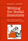 Writing for Social Scientists: How to Start and Finish Your Thesis, Book, or Article: Second Edition (Chicago Guides to Writing, Editing, and Publishing) Cover Image