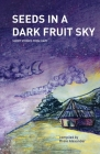 Seeds in a Dark Fruit Sky: Short Stories from Haiti Cover Image