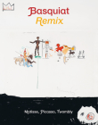 Jean-Michel Basquiat: Remix: Matisse, Picasso, Twombly Cover Image