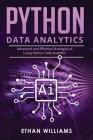 Python Data Analytics: Advanced and Effective Strategies of Using Python Data Analytics Cover Image