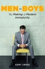 Men to Boys: The Making of Modern Immaturity Cover Image
