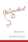 Unleashed: Stories from All Saints' Booval Cover Image