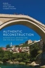 Authentic Reconstruction: Authenticity, Architecture and the Built Heritage Cover Image