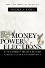 Money, Power, and Elections: How Campaign Finance Reform Subverts American Democracy (Politics@media) Cover Image