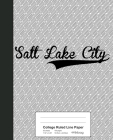College Ruled Line Paper: SALT LAKE CITY Notebook Cover Image