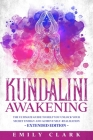 Kundalini Awakening: The Ultimate Guide to Help You Unlock Your Secret Energy and Achieve Self-Realization - Extended Edition Cover Image