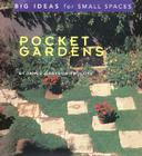 Pocket Gardens: Big Ideas for Small Spaces Cover Image