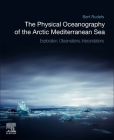 The Physical Oceanography of the Arctic Mediterranean Sea: Explorations, Observations, Interpretations Cover Image