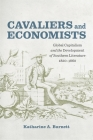 Cavaliers and Economists: Global Capitalism and the Development of Southern Literature, 1820-1860 (Southern Literary Studies) Cover Image