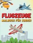 Flugzeuge Malbuch für Kinder: 50 Flugzeuge zum Ausmalen für Kinder ab 4-8 Jahren - Kinderbuch für Mädchen & Jungen Cover Image