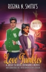 Love Fumbles: A High School Romance Novel about a Quarterback, Race, and Relationships in 1960's Louisiana Cover Image