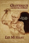 Grotesque: Monster Stories (Things in the Well #38) Cover Image