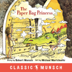 The Paper Bag Princess (Classic Munsch) Cover Image