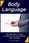 Body Language: The beginner's guide to getting started reading body language Cover Image