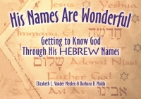 His Names Are Wonderful: Getting to Know God Through His Hebrew Names Cover Image