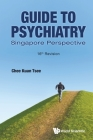 Guide to Psychiatry: Singapore Perspective (16th Revision) Cover Image