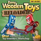 Zany Wooden Toys Reloaded!: More Wild Projects from the Toy Inventor's Workshop Cover Image