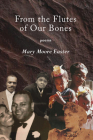 From the Flutes of Our Bones: Poems Cover Image