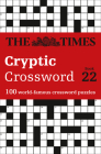 The Times Cryptic Crossword Book 22: 100 World-Famous Crossword Puzzles Cover Image