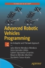 Advanced Robotic Vehicles Programming: An Ardupilot and Pixhawk Approach Cover Image