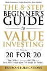 The 8-Step Beginner's Guide to Value Investing: Featuring 20 for 20 - The 20 Best Stocks & ETFs to Buy and Hold for The Next 20 Years: Make Consistent Cover Image
