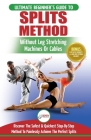 Splits: Stretching: Flexibility - Martial Arts, Ballet, Dance & Gymnastics Secrets To Do Splits - Without Leg Stretching Machi Cover Image