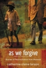 As We Forgive: Stories of Reconciliation from Rwanda Cover Image