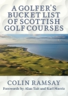 A Golfer's Bucket List of Scottish Golf Courses Cover Image
