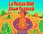 La Vasija Que Juan Fabrico = The Pot That Juan Built Cover Image