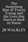 The Surprising Rise of Tracey Tramp and the Love that Dares to Bark its Name Cover Image