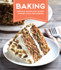 Baking: Essential Recipes for the Best Cookies, Cakes, Pies & Breads Cover Image