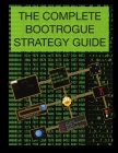 The Complete BootRogue Strategy Guide Cover Image