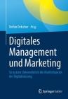 Digitales Management Und Marketing: So Nutzen Unternehmen Die Marktchancen Der Digitalisierung Cover Image
