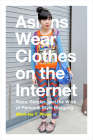 Asians Wear Clothes on the Internet: Race, Gender, and the Work of Personal Style Blogging Cover Image