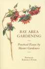 Bay Area Gardening: 64 Practical Essays by Master Gardeners Cover Image