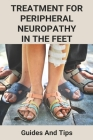 Treatment For Peripheral Neuropathy In The Feet: Guides And Tips: Cure Peripheral Neuropathy Feet Cover Image