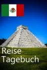Reise Tagebuch: Mexiko Reisetagebuch für Deine Mexiko Reise für unvergessliche Momente Cover Image