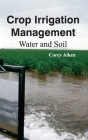 Crop Irrigation Management: Water and Soil Cover Image